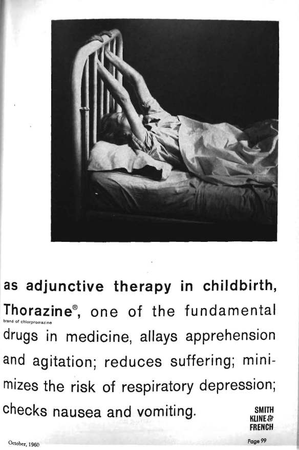 1960: Today, warnings for thorazine indicate that the drug may cause birth defects if taken in the final months of pregnancy.