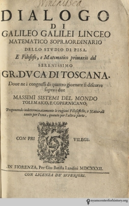 Title page of Dialogo di Galileo Galilei sopra i due massimi sistemi del mondo tolemaico, e copernicano [Dialogue concerning the two chief world systems, Ptolemaic and Copernican] . Click to enlarge.
