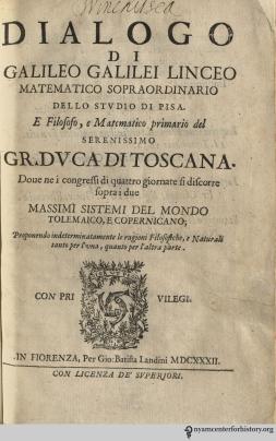 Title page of Dialogo di Galileo Galilei sopra i due massimi sistemi del mondo tolemaico, e copernicano [Dialogue concerning the two chief world systems, Ptolemaic and Copernican] . Click to enlarge.