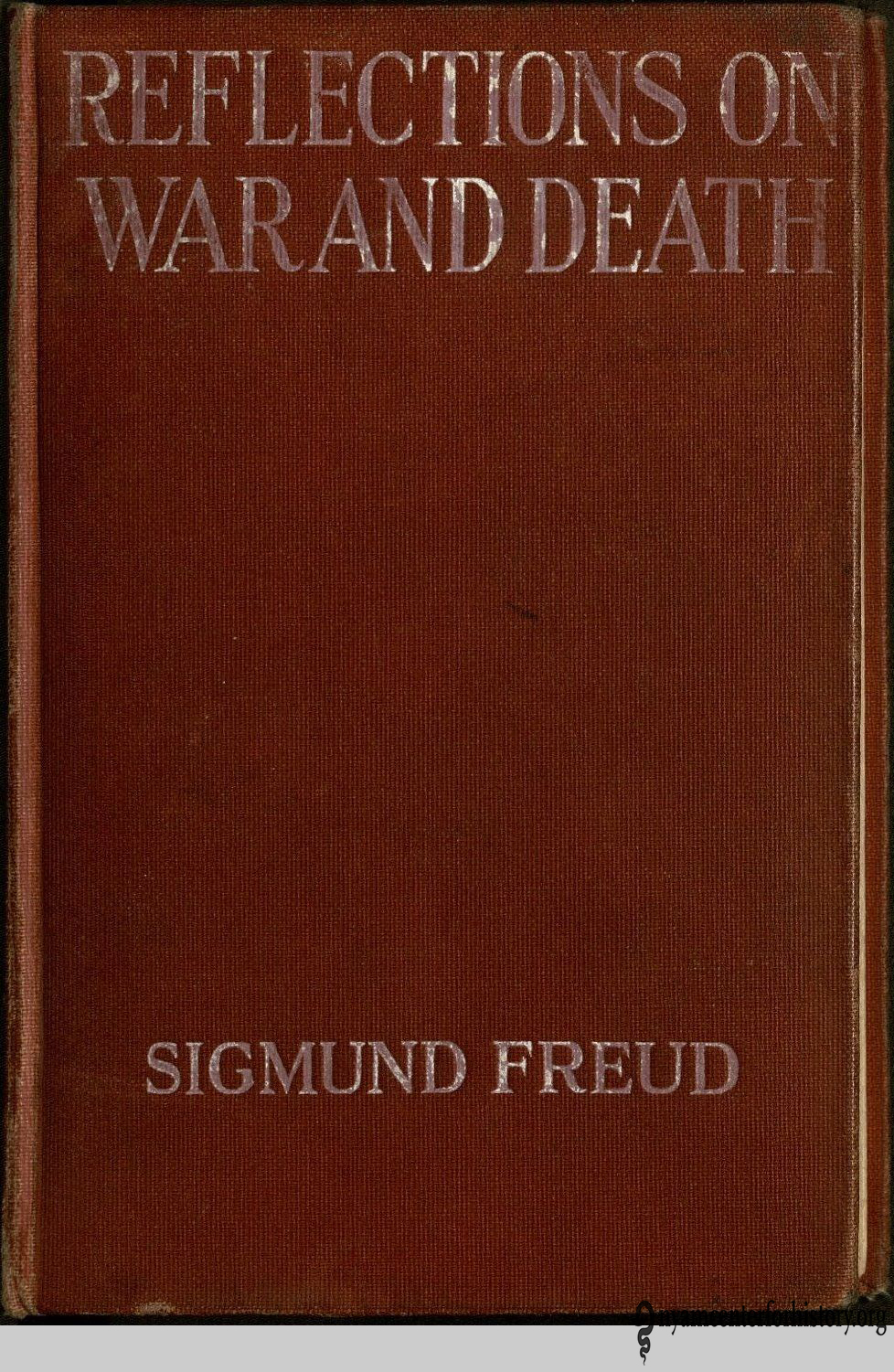 sigmund freud on war and death books health and history cover of freud s reflections on war and death translated by a a brill and alfred b