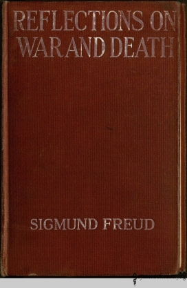Cover of Freud's Reflections on War and Death, translated by A. A. Brill and Alfred B. Kuttner (New York: Moffat, Yard, and Company, 1918).