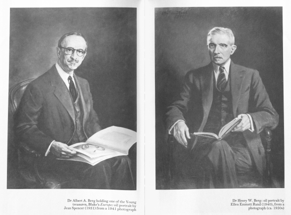Left: Dr. Albert A. Berg, holding Blake's Europe, in an oil portrait by Jean Spencer hanging in The New York Public Library's Berg Collection. Right: Dr. Henry W. Berg in an oil portrait by Ellen Emmett Rand, also in the New York Public Library's Berg Collection. In Szladits, Brothers: The Origins of the Henry W. and Albert A. Berg Collection,1985.