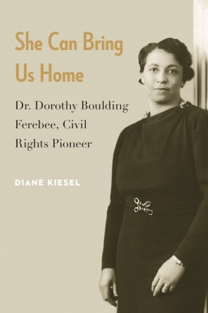 Diane Kiesel's She Can Bring Us Home, a biography of Dorothy Boulding Ferebee.